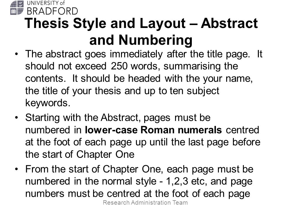 Thesis Style and Layout – Abstract and Numbering The abstract goes immediately after the title page.