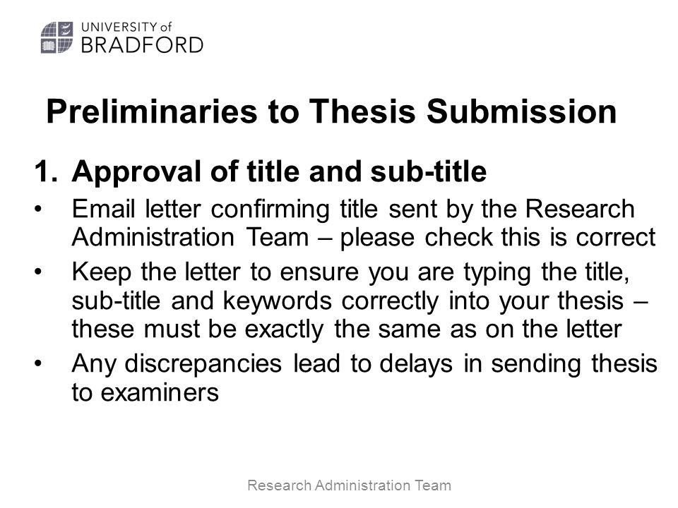 Preliminaries to Thesis Submission 2.