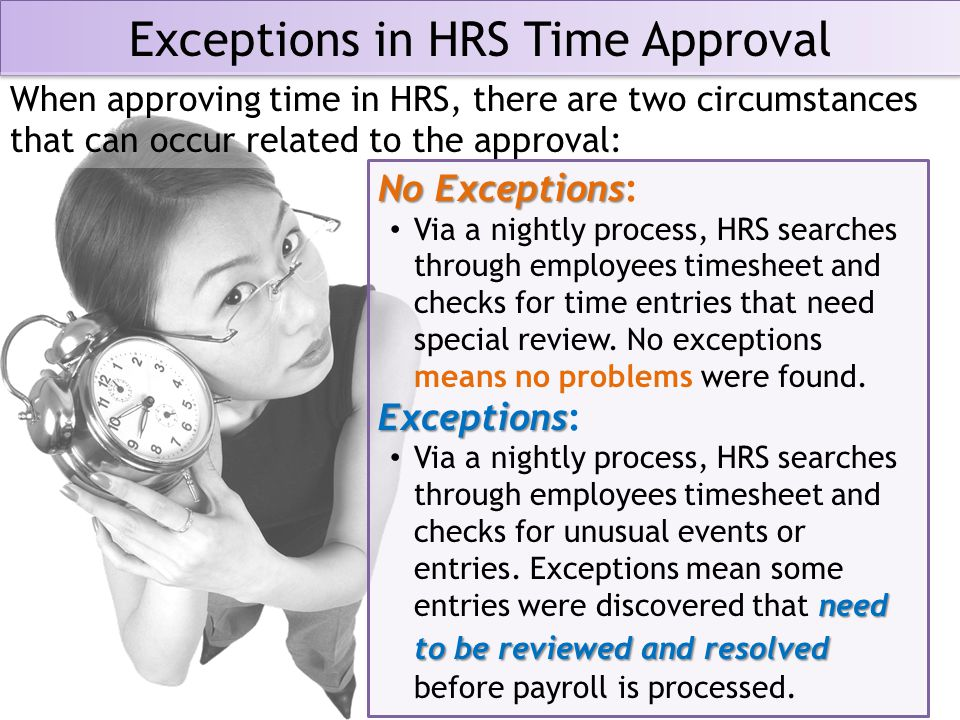 Approval of Adjusted Time After Time Administration has run, you can Approve the employee's adjusted time.