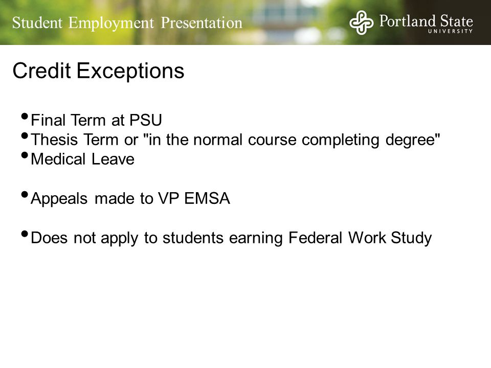 Student Employment Presentation Credit Exceptions Final Term at PSU Thesis Term or