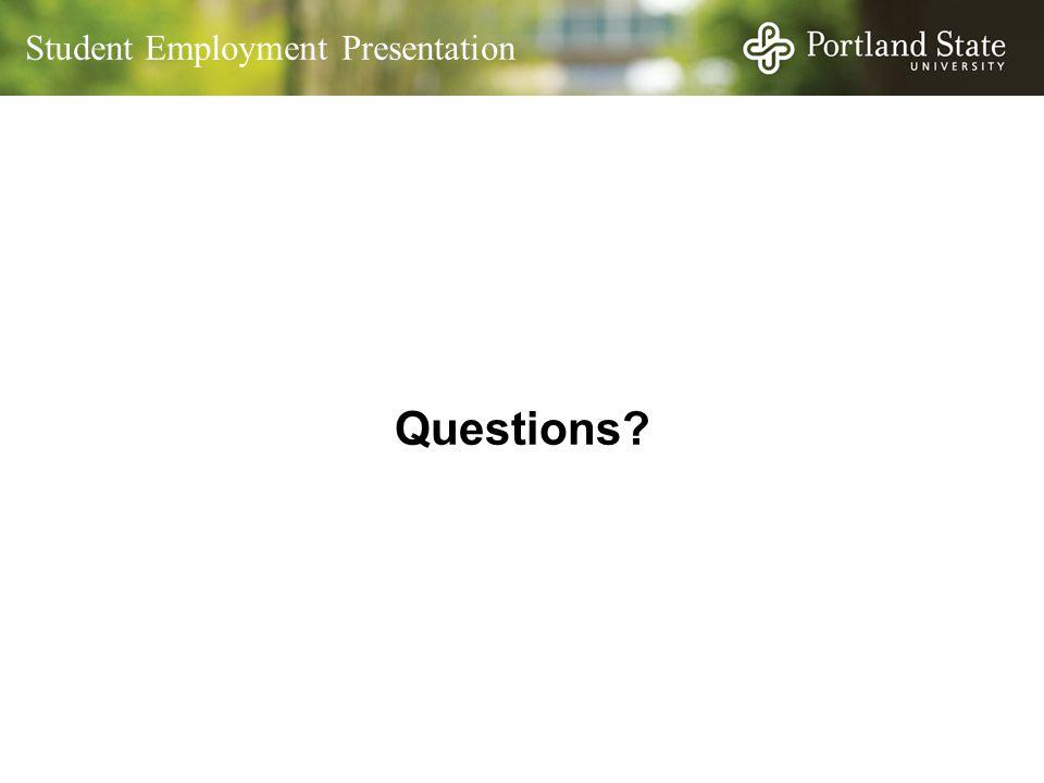Student Employment Presentation Questions?