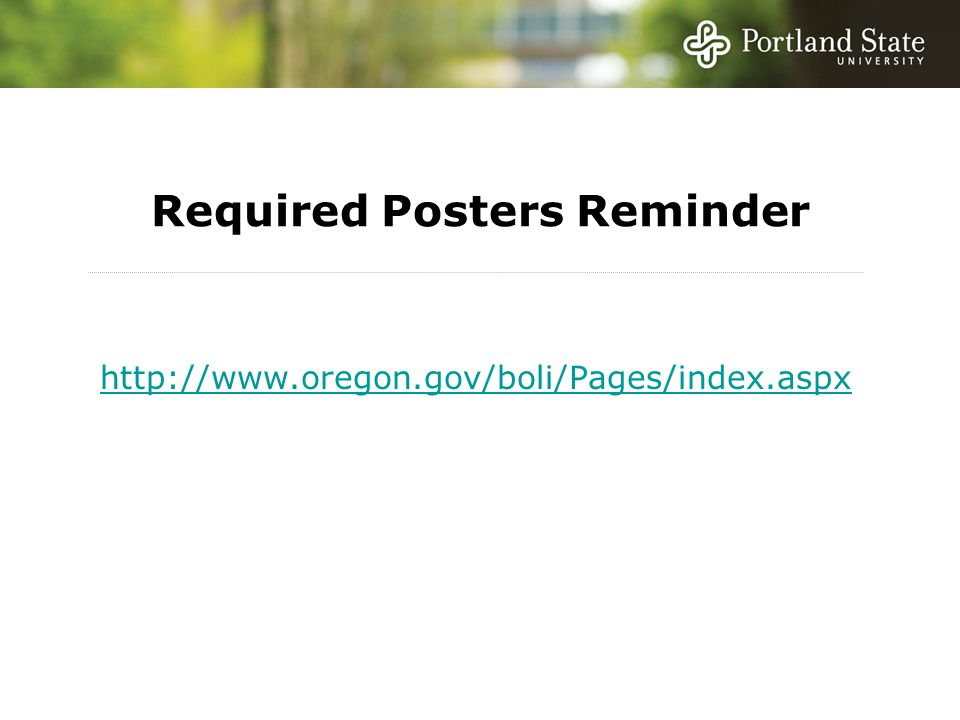 Required Posters Reminder http://www.oregon.gov/boli/Pages/index.aspx