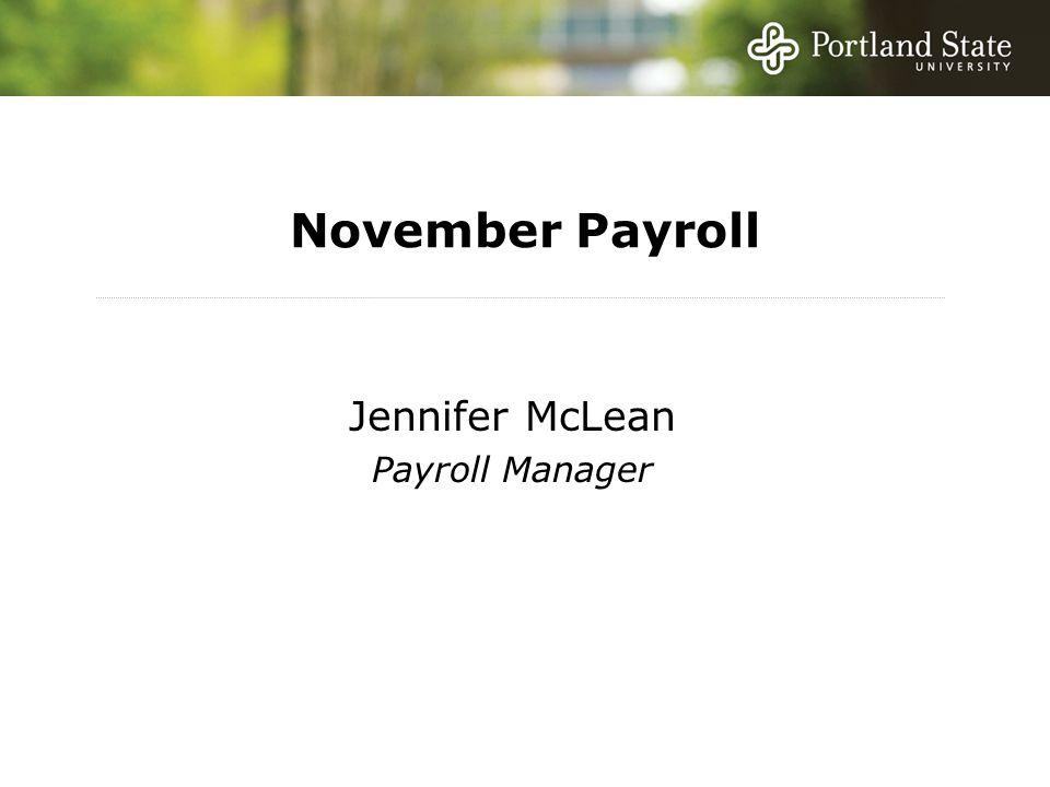 November Payroll Jennifer McLean Payroll Manager
