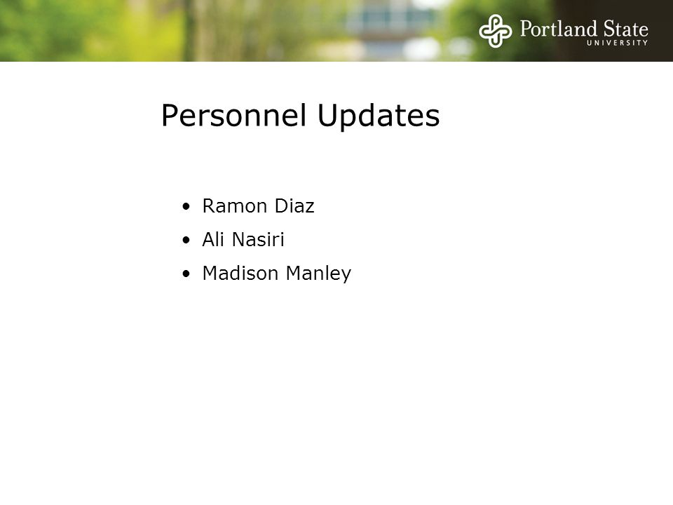 Personnel Updates Ramon Diaz Ali Nasiri Madison Manley