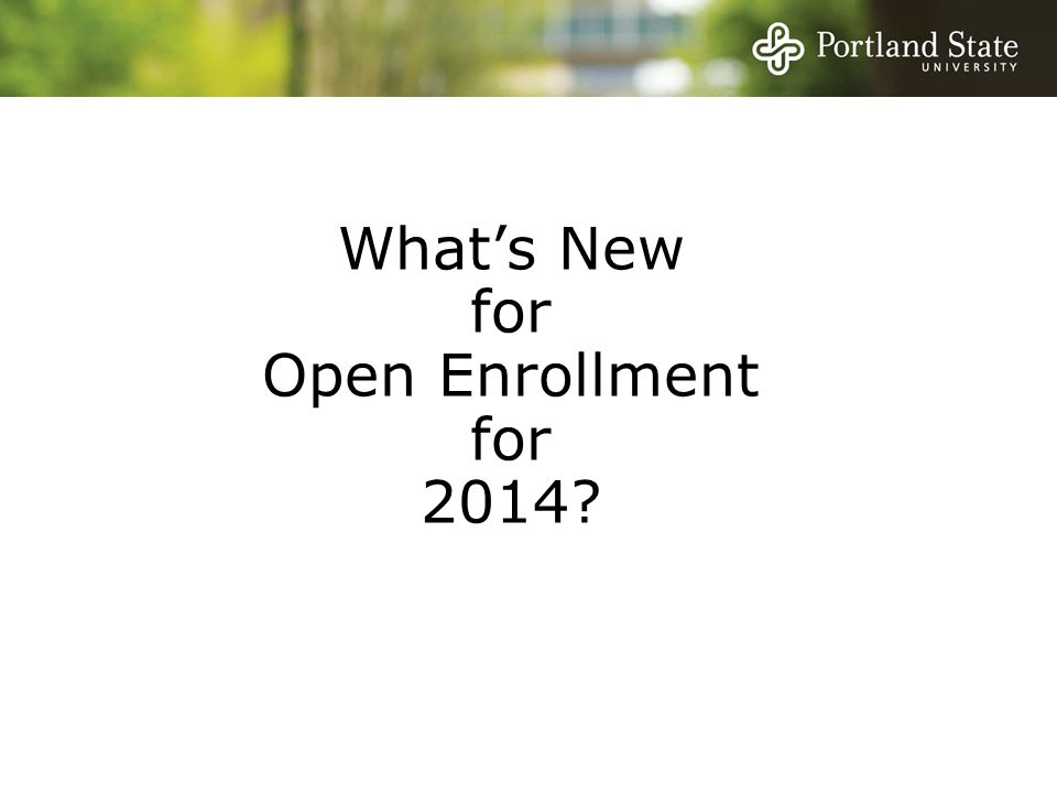 What's New for Open Enrollment for 2014?