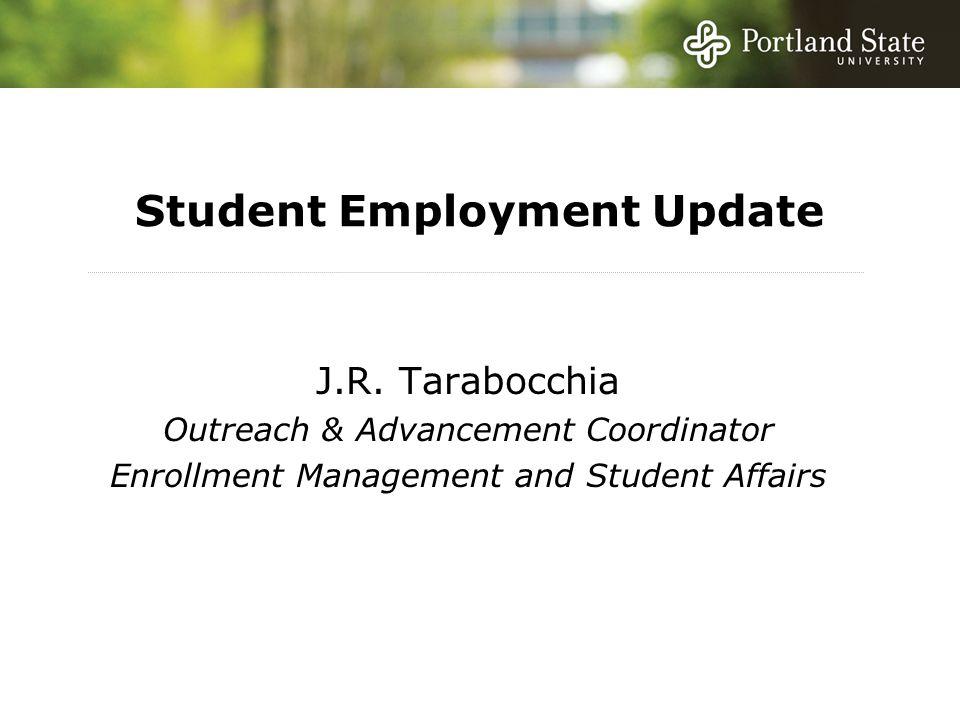 Student Employment Update J.R.