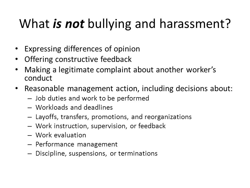 What is not bullying and harassment.