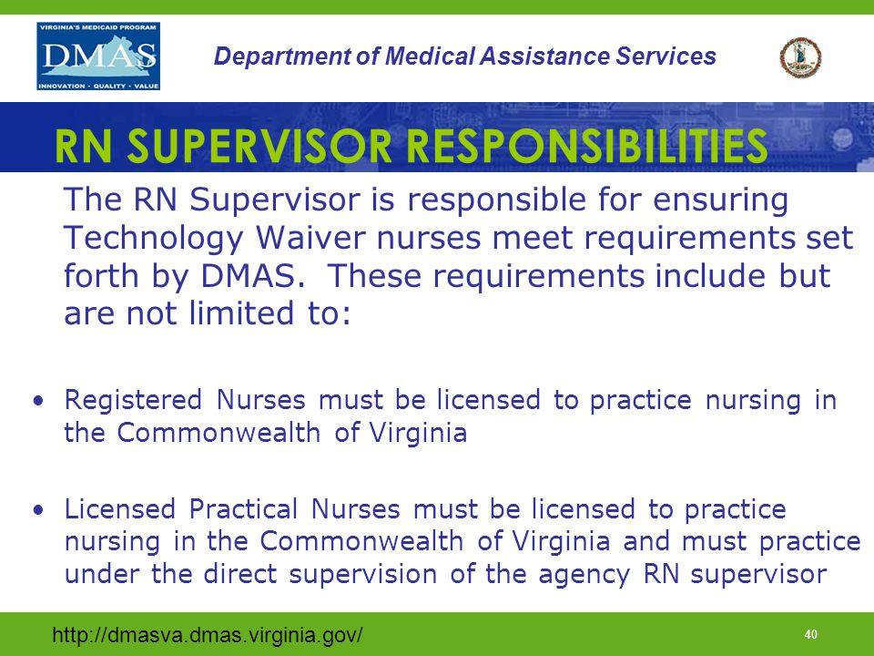 http://dmasva.dmas.virginia.gov/ 40 Department of Medical Assistance Services RN SUPERVISOR RESPONSIBILITIES The RN Supervisor is responsible for ensu