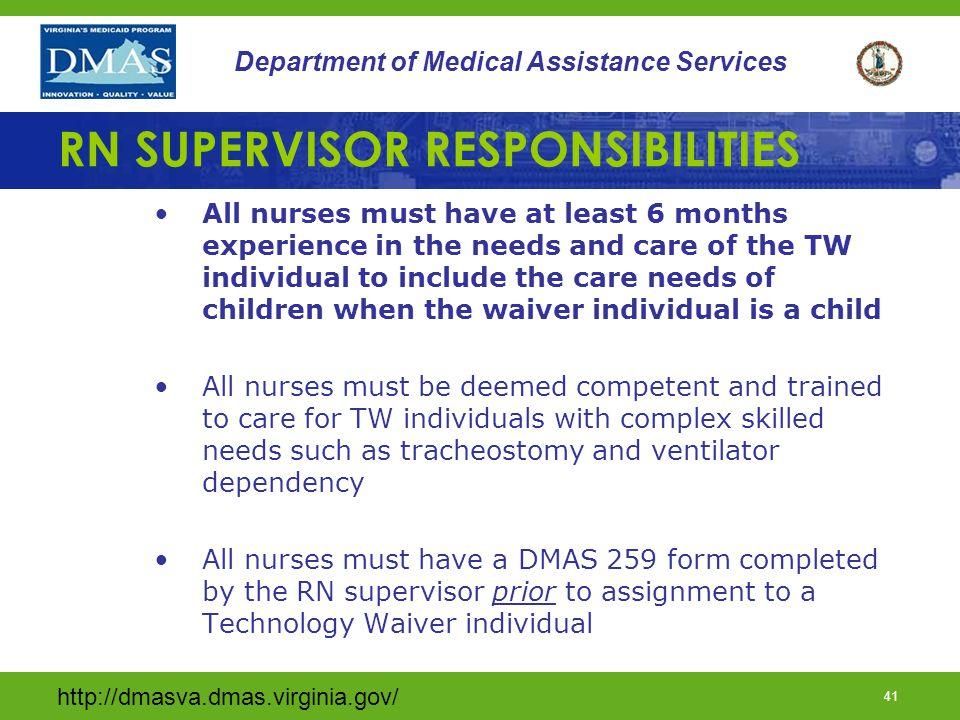 http://dmasva.dmas.virginia.gov/ 41 Department of Medical Assistance Services RN SUPERVISOR RESPONSIBILITIES All nurses must have at least 6 months ex