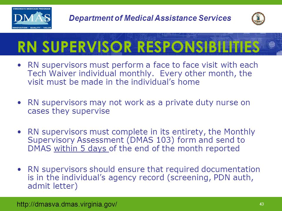 http://dmasva.dmas.virginia.gov/ 43 Department of Medical Assistance Services RN SUPERVISOR RESPONSIBILITIES RN supervisors must perform a face to fac