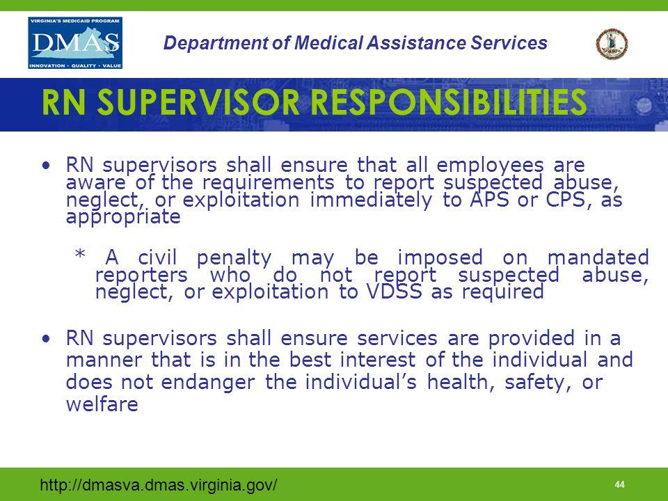 http://dmasva.dmas.virginia.gov/ 44 Department of Medical Assistance Services RN SUPERVISOR RESPONSIBILITIES RN supervisors shall ensure that all empl