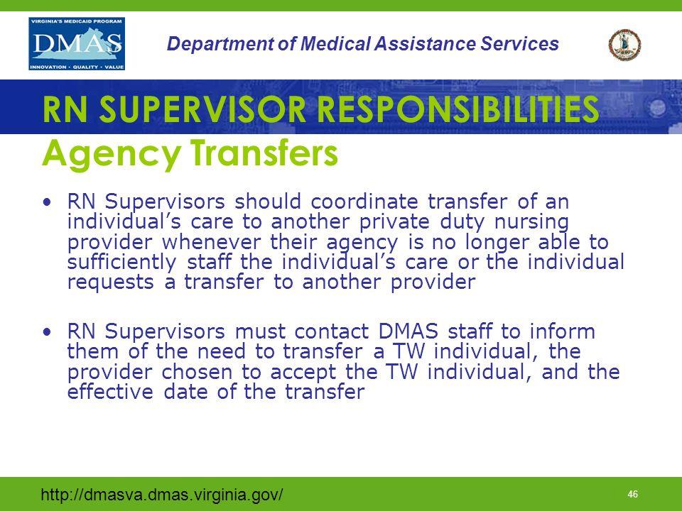 http://dmasva.dmas.virginia.gov/ 46 Department of Medical Assistance Services RN SUPERVISOR RESPONSIBILITIES Agency Transfers RN Supervisors should co