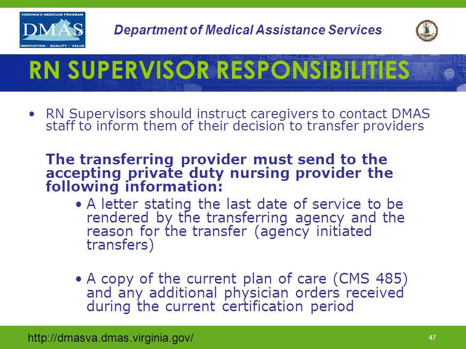 http://dmasva.dmas.virginia.gov/ 47 Department of Medical Assistance Services RN SUPERVISOR RESPONSIBILITIES RN Supervisors should instruct caregivers