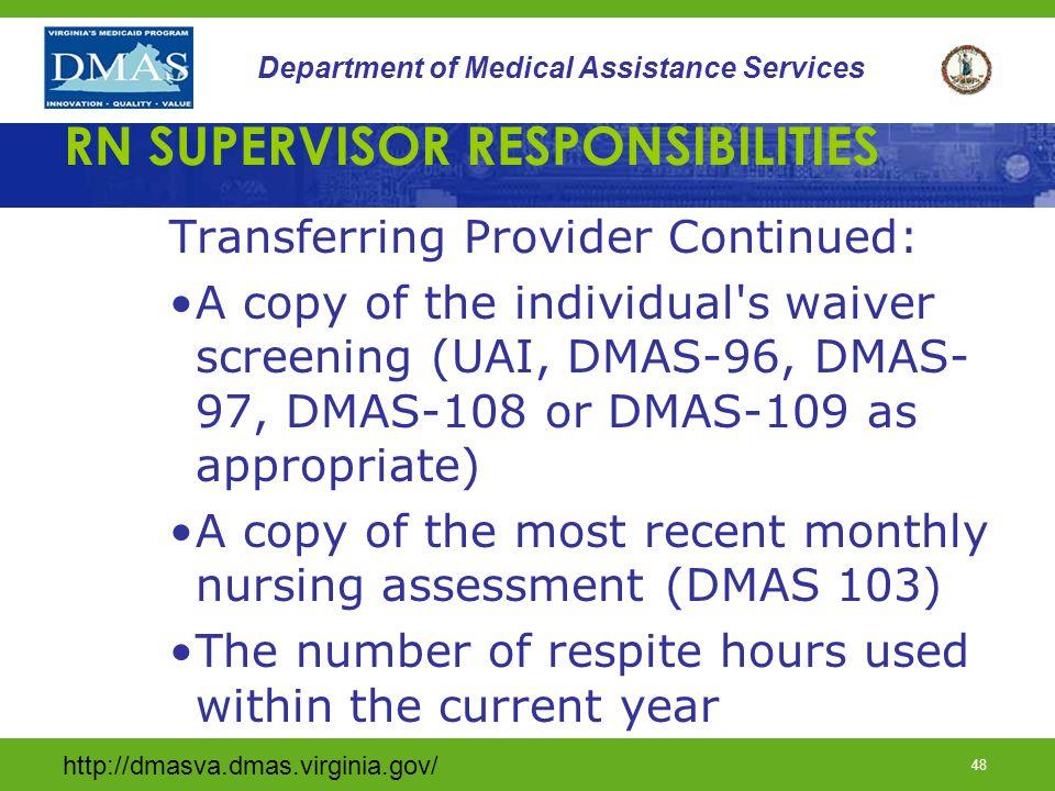 http://dmasva.dmas.virginia.gov/ 48 Department of Medical Assistance Services RN SUPERVISOR RESPONSIBILITIES Transferring Provider Continued: A copy o