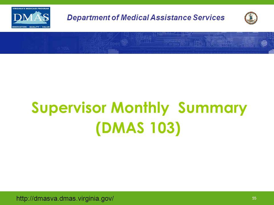 http://dmasva.dmas.virginia.gov/ 55 Department of Medical Assistance Services Supervisor Monthly Summary (DMAS 103)
