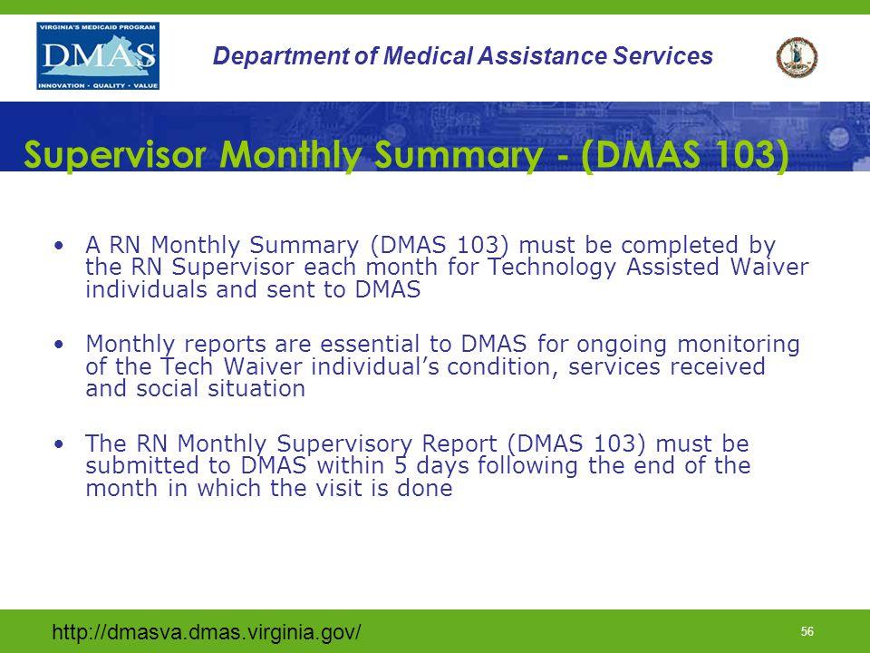http://dmasva.dmas.virginia.gov/ 56 Department of Medical Assistance Services Supervisor Monthly Summary - (DMAS 103) A RN Monthly Summary (DMAS 103)