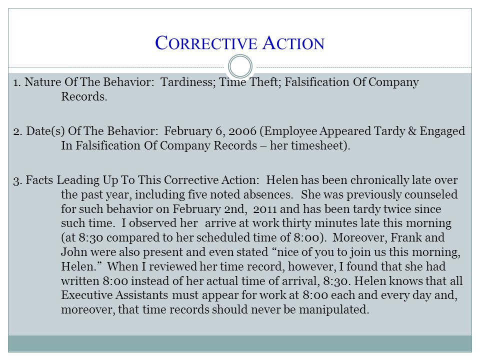 C ORRECTIVE A CTION 1. Nature Of The Behavior: Tardiness; Time Theft; Falsification Of Company Records. 2. Date(s) Of The Behavior: February 6, 2006 (