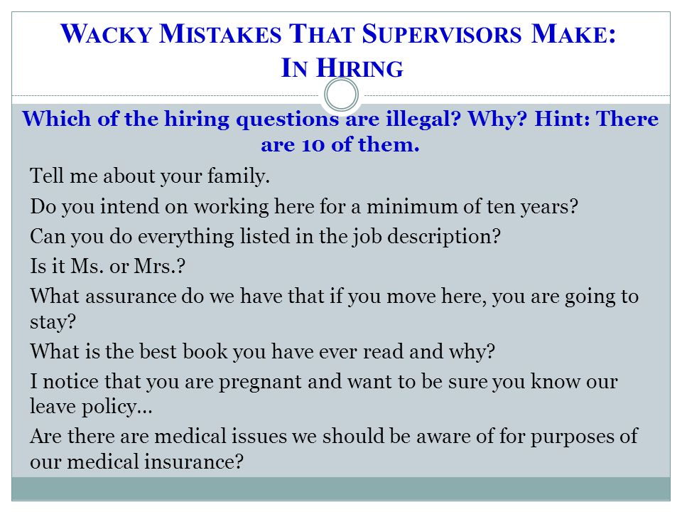 Which of the hiring questions are illegal. Why. Hint: There are 10 of them.
