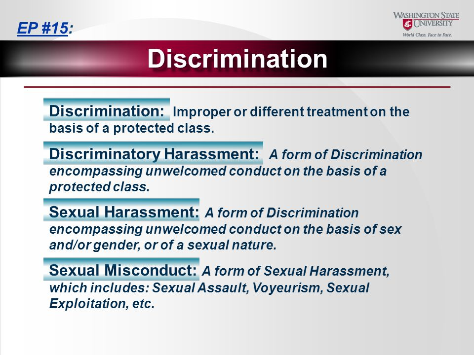 Discrimination: Improper or different treatment on the basis of a protected class.