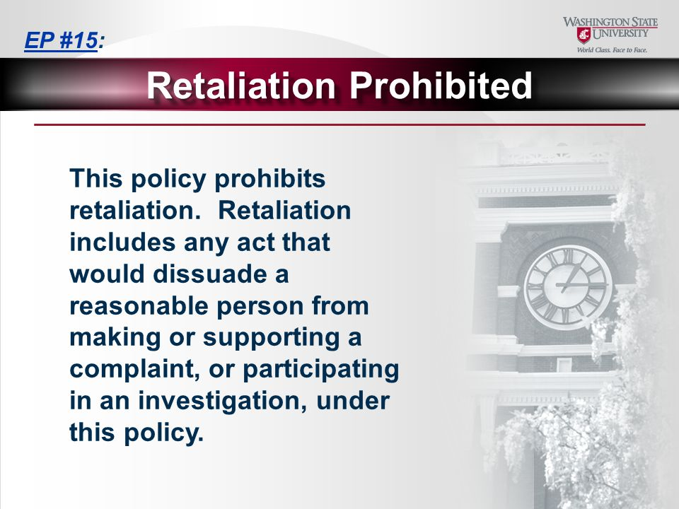 This policy prohibits retaliation.
