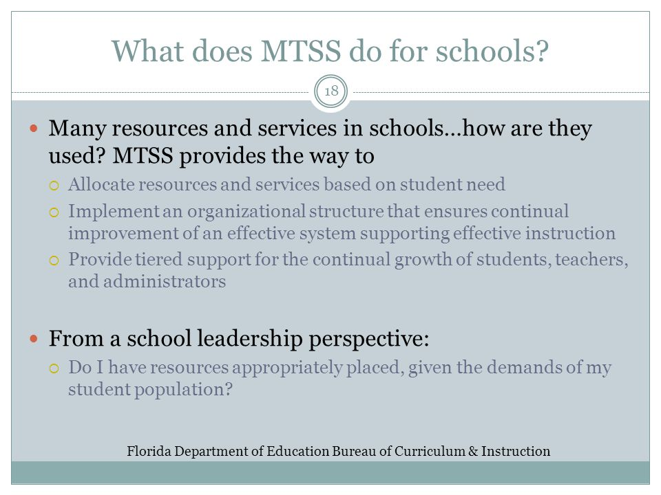 What does MTSS do for schools. 18 Many resources and services in schools…how are they used.