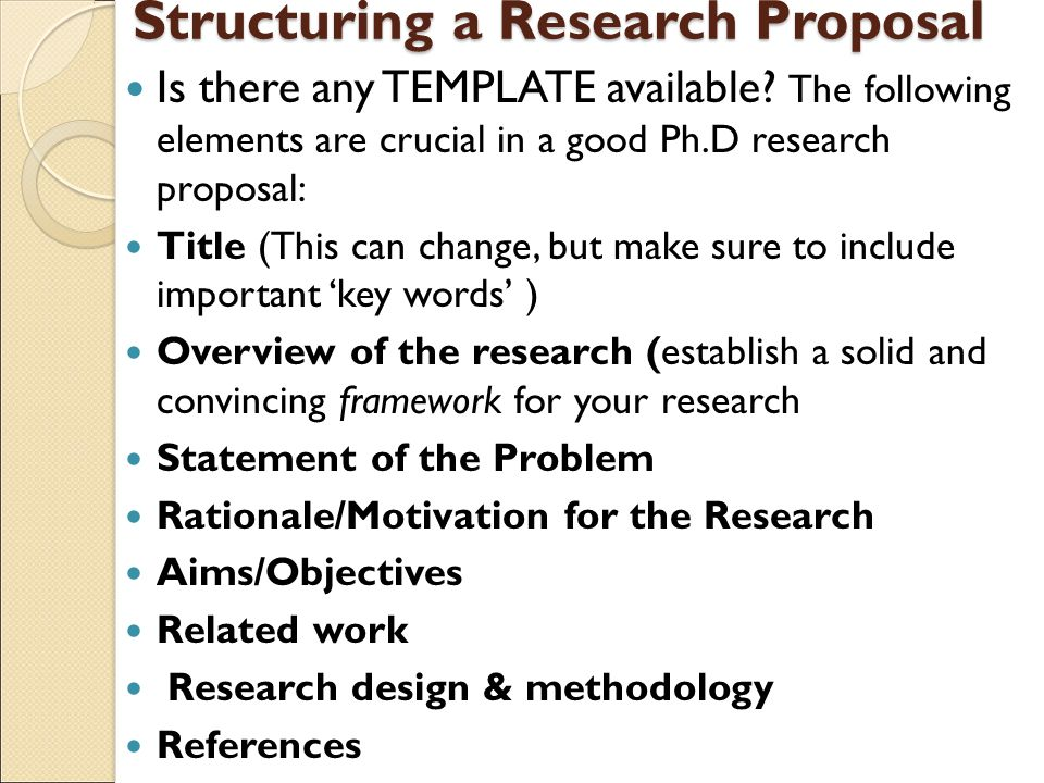 Structuring a Research Proposal Is there any TEMPLATE available.