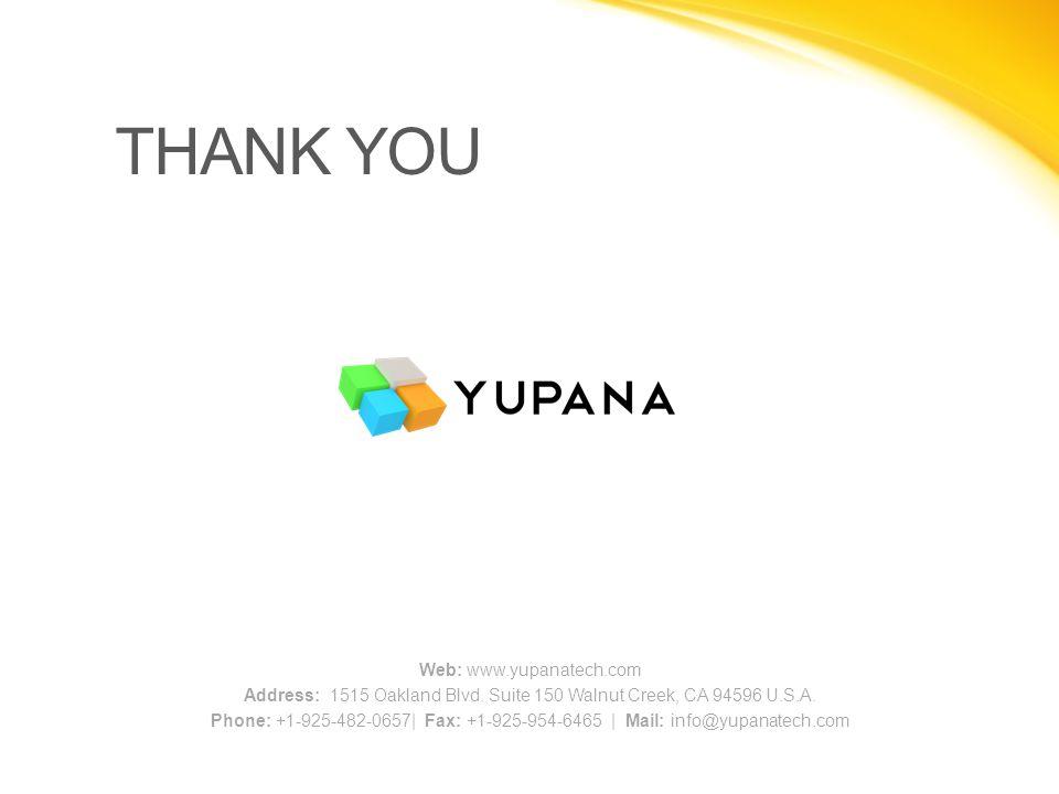 THANK YOU Web: www.yupanatech.com Address: 1515 Oakland Blvd.