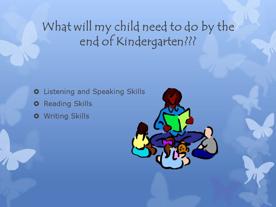 What will my child need to do by the end of Kindergarten .