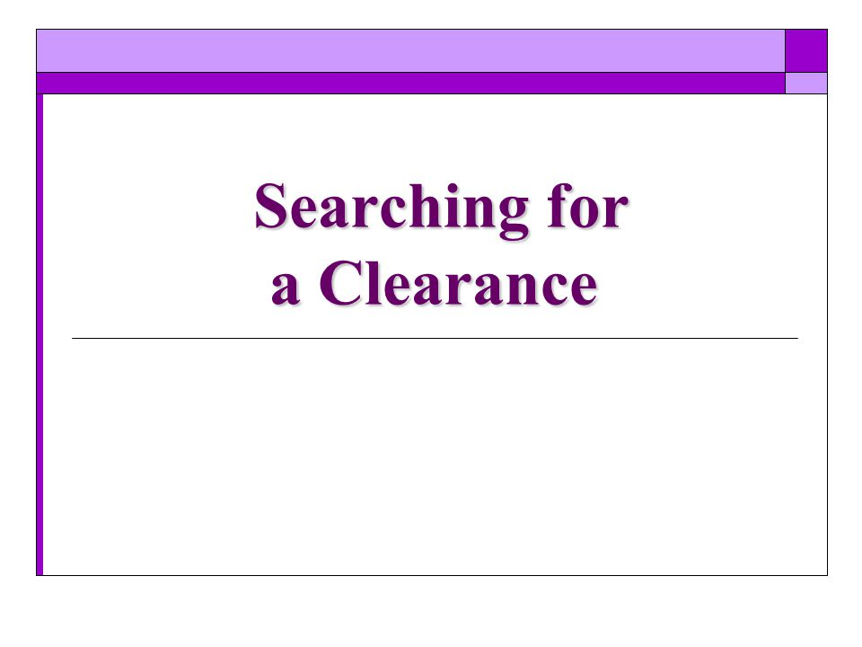 Searching for a Clearance
