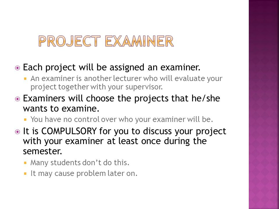  Marks will be given by your project supervisor and your examiner.