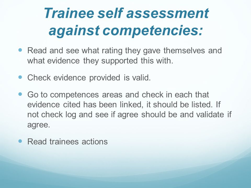 Trainee self assessment against competencies: Read and see what rating they gave themselves and what evidence they supported this with.