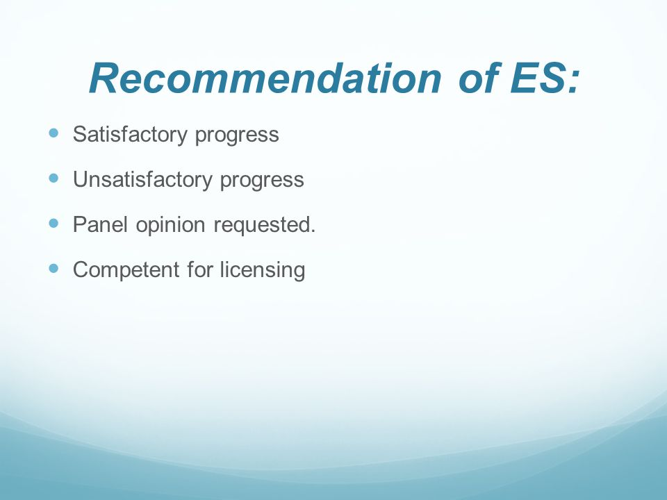 Recommendation of ES: Satisfactory progress Unsatisfactory progress Panel opinion requested.