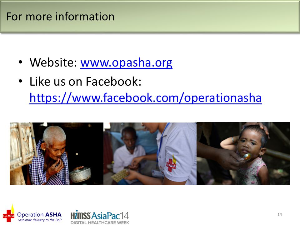 Website: www.opasha.orgwww.opasha.org Like us on Facebook: https://www.facebook.com/operationasha https://www.facebook.com/operationasha 19 For more information