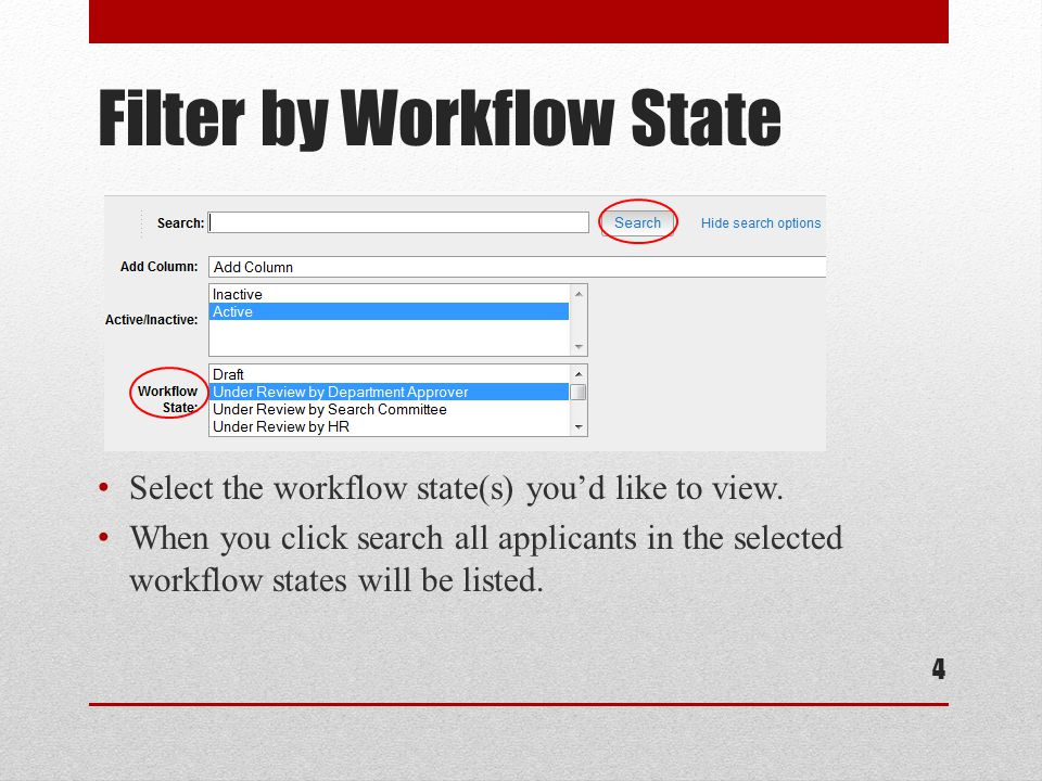 Filter by Workflow State Select the workflow state(s) you'd like to view.