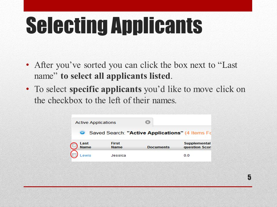 Selecting Applicants After you've sorted you can click the box next to Last name to select all applicants listed.