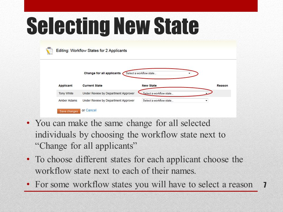 Selecting New State You can make the same change for all selected individuals by choosing the workflow state next to Change for all applicants To choose different states for each applicant choose the workflow state next to each of their names.