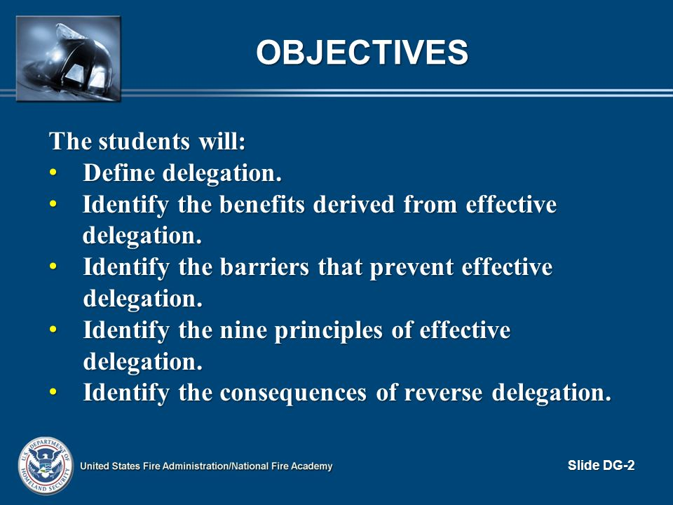 PRINCIPLES OF DELEGATION (cont d) Define the task: specify Define the task: specify – Exactly what must be done.