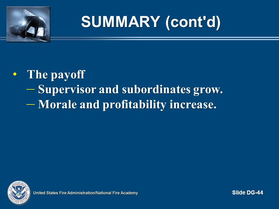 SUMMARY (cont'd) The payoff The payoff – Supervisor and subordinates grow. – Morale and profitability increase. Slide DG-44