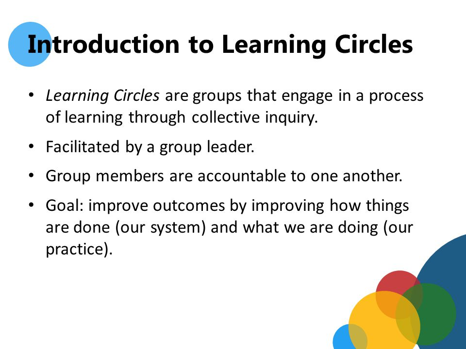 In Learning Circles…. The Process is as Important as the Product