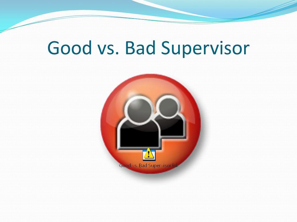 Good vs. Bad Supervisor