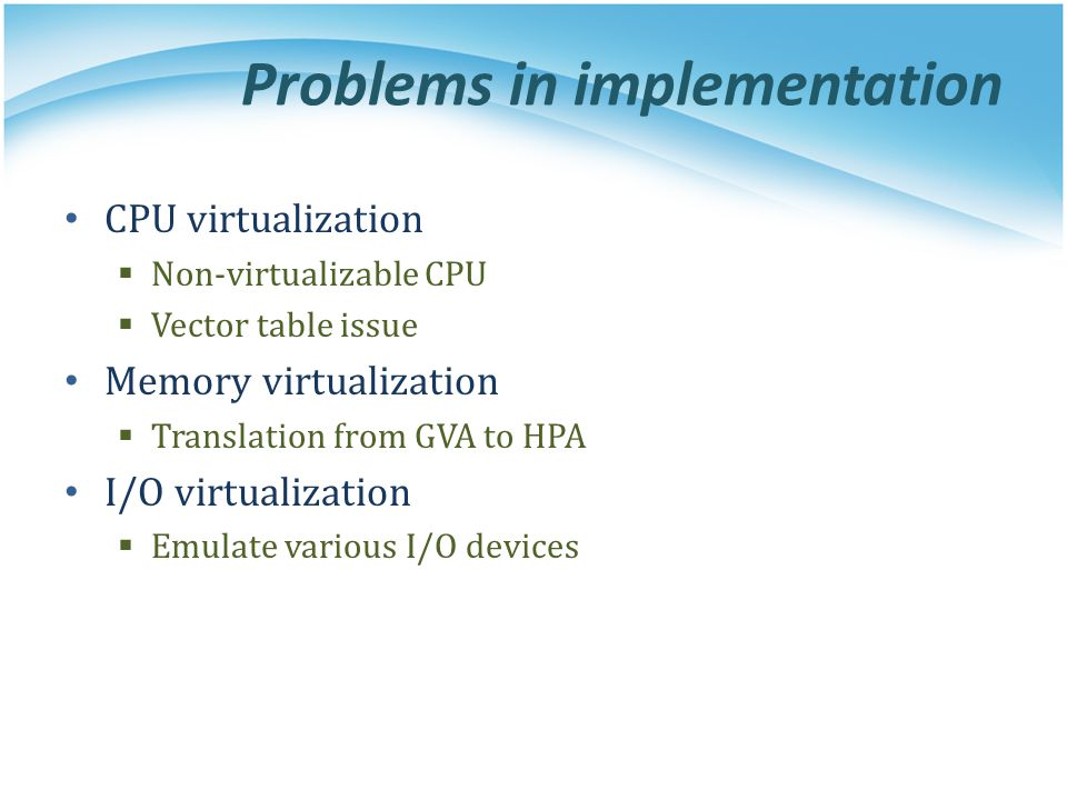 CPU virtualization Run most of instructions natively Only emulate some instructions in hypervisor Same entry point on native and on Xen Use HVC to implement hypervisor call in PV guest
