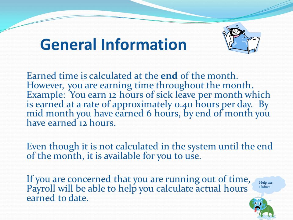 General Information Earned time is calculated at the end of the month.