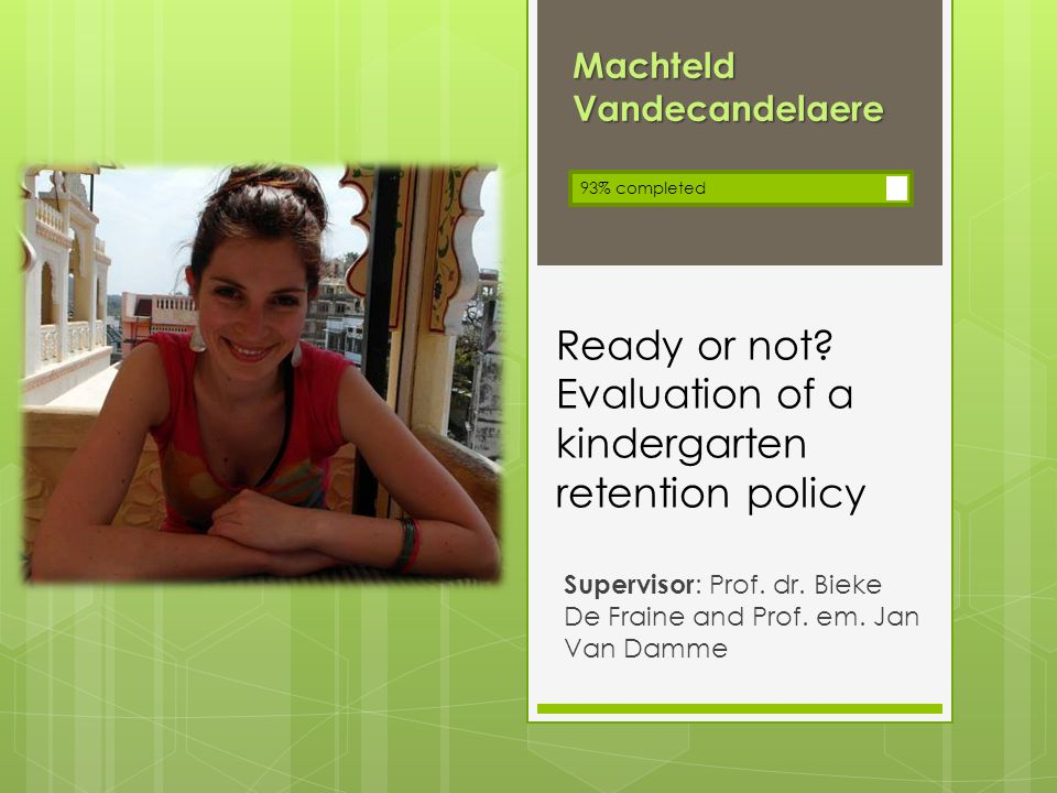 Ready or not. Evaluation of a kindergarten retention policy Supervisor : Prof.
