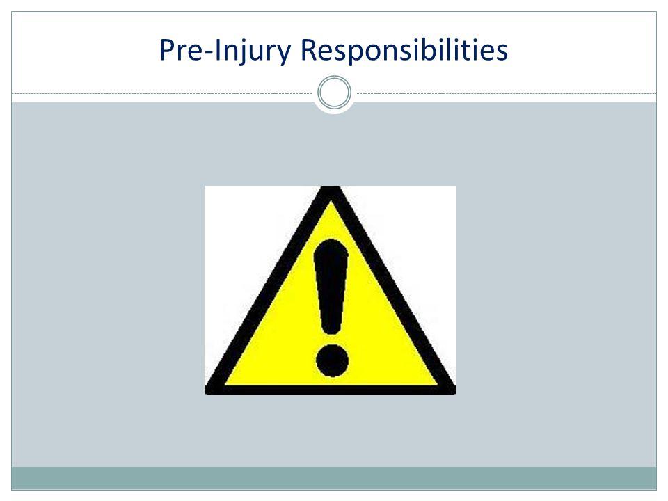 Pre-Injury Responsibilities