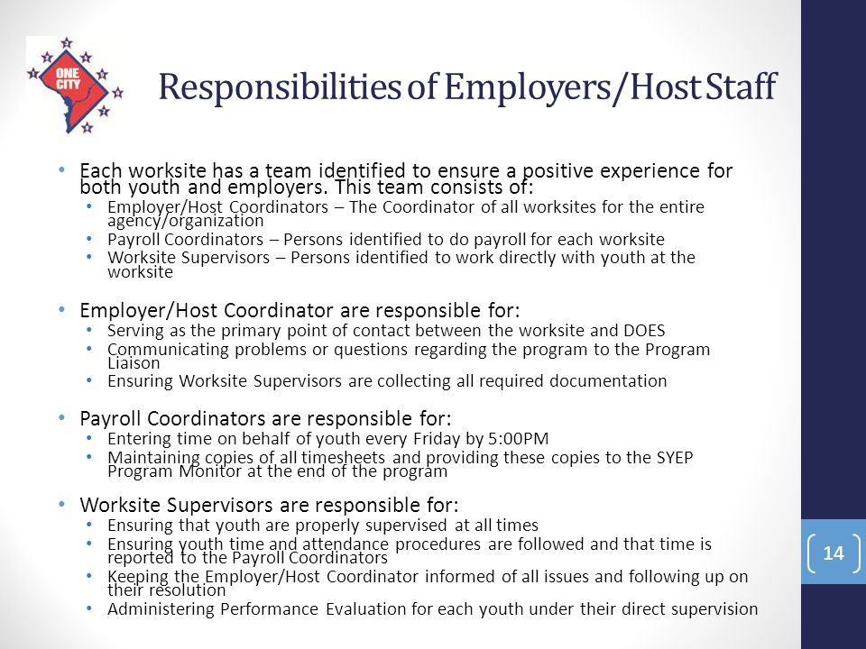 Responsibilities of Employers/Host Staff Each worksite has a team identified to ensure a positive experience for both youth and employers. This team c
