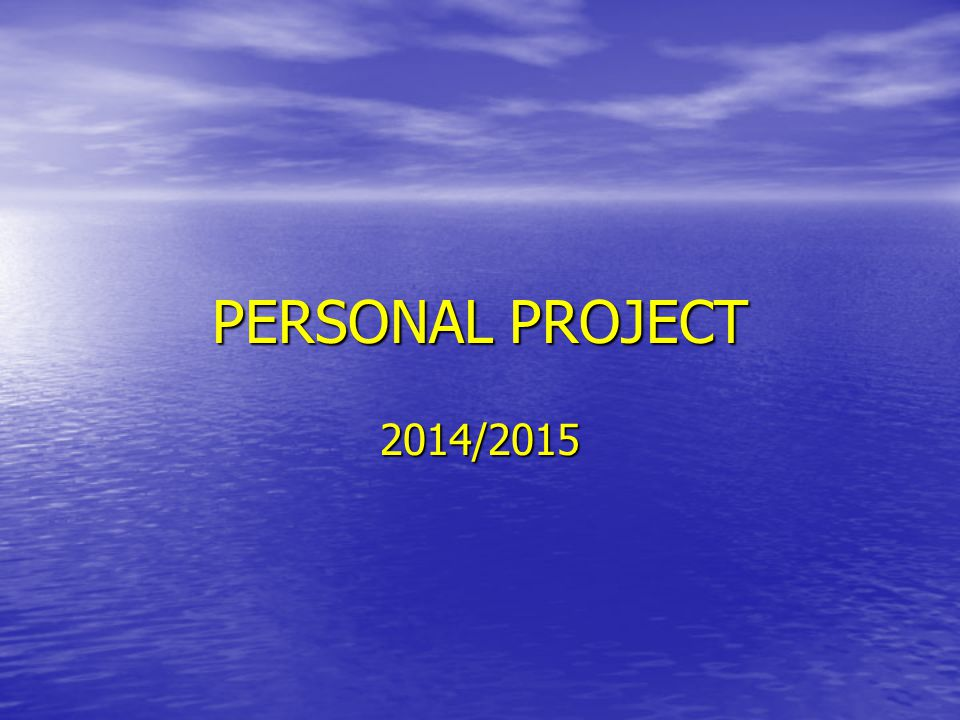 PERSONAL PROJECT 2014/2015