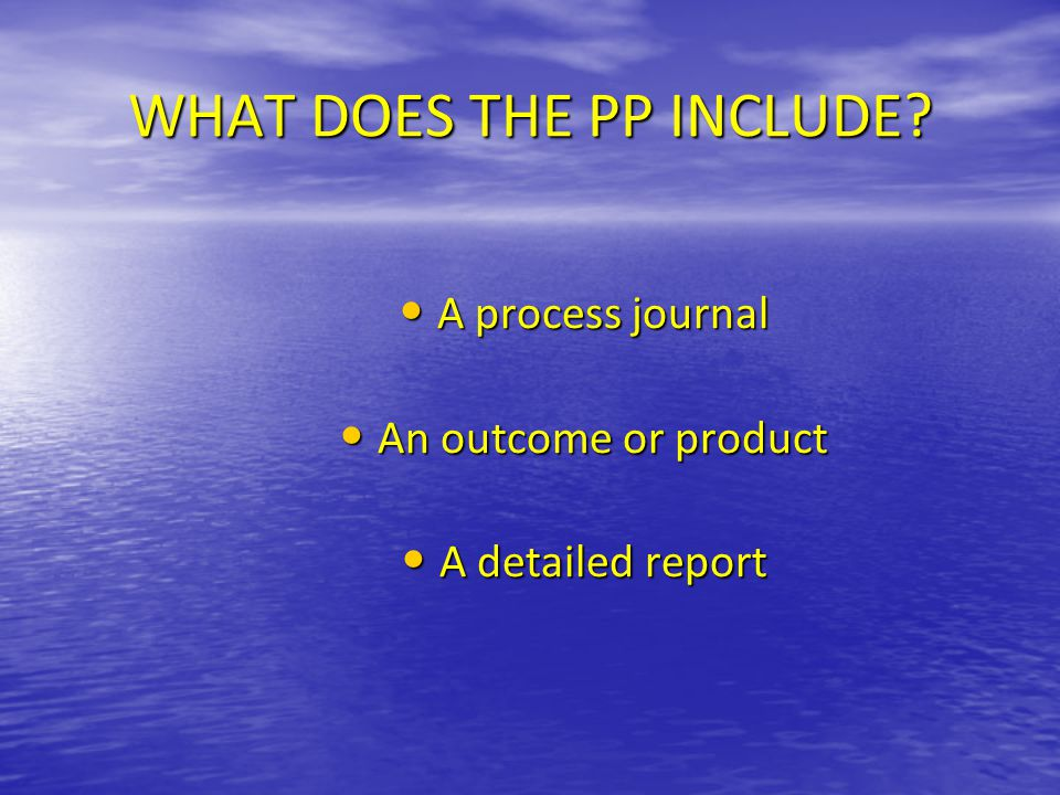 PHASE 2 OF PP September 2014 -INVESTIGATING Identify prior learning Outline of topic- decide on the goal and global context Decide on product and outcome Initial research period-select relevant resources and evaluate them Begin development of criteria/specifications to evaluate the product by Plan meetings with supervisor Keep the process journal notes/entries