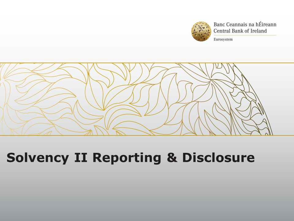 Summary 1.General Framework 2.Narrative Reporting & Disclosure 3.Quantitative Reporting Templates 4.Frequency & Deadlines 5.Reporting & Disclosure Policy 6.Open issues
