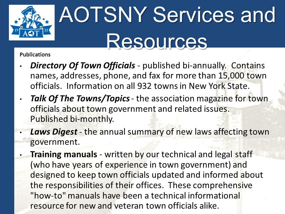 AOTSNY Services and Resources AOTSNY Services and Resources Publications Directory Of Town Officials - published bi-annually.