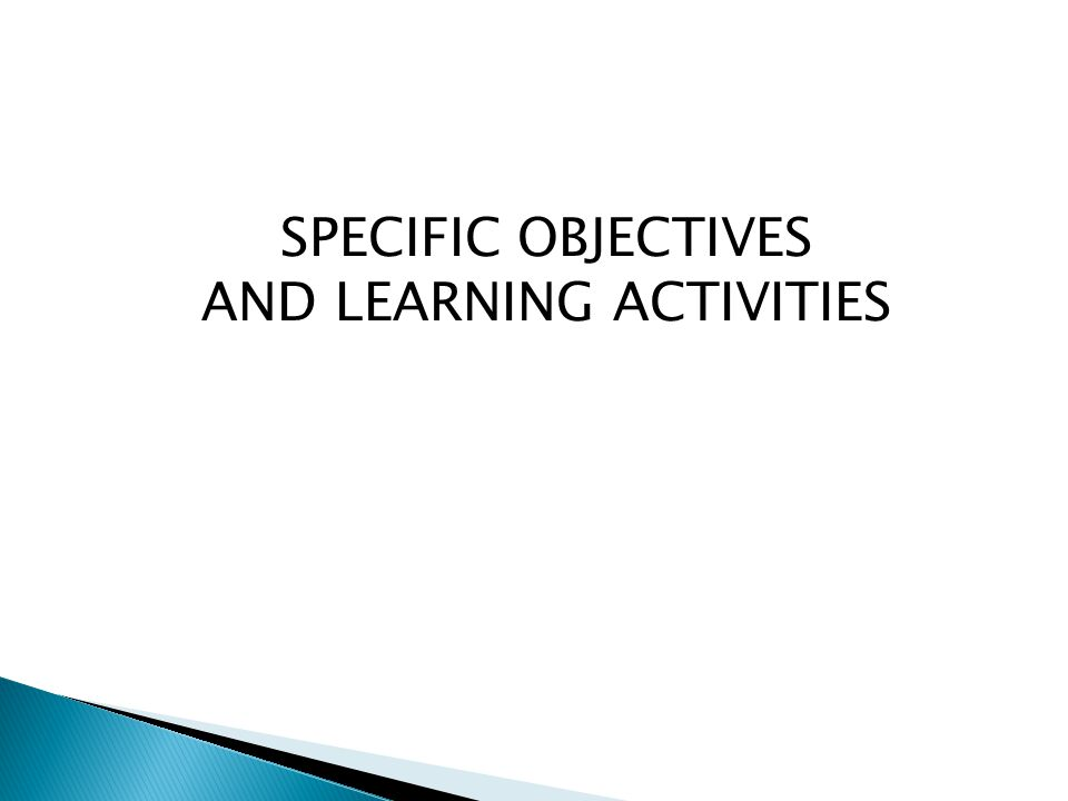 SPECIFIC OBJECTIVES AND LEARNING ACTIVITIES